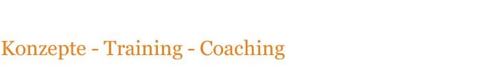 Konzepte - Training - Coaching